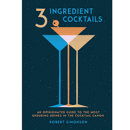 3 Ingredient Cocktails by Robert Simonson Author, Cocktail Books, The Cocktail Shop, Australia